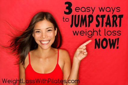 Three Easy Ways to Jumpstart Your Weight Loss Now